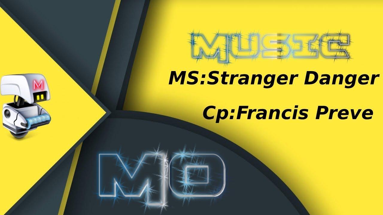 Stranger Danger   Dance e eletrônica Dramático   Francis Preve